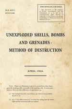 Unexploded Shells, Bombs and Grenades Method of Destruction : 55622 - War Office