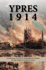 Ypres, 1914 : An Official Account Published by Order of the German General Staff -  German General Staff
