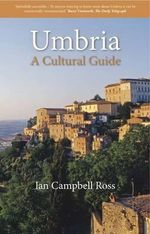 Umbria : A Cultural Guide - Ian Campbell Ross