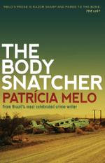The Body Snatcher - Patricia Melo