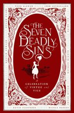 The Seven Deadly Sins : A Celebration of Virtue and Vice - Nicola Barker