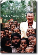 Yohei Sasakawa : Biography of a Philanthropist - David Tharp