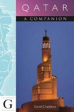 Qatar - A Companion : Companion Guides - David Chaddock