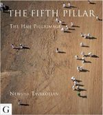 The Fifth Pillar : The Hajj Pilgrimage - Newsha Tavakolian