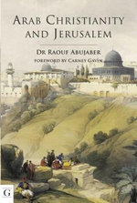 Arab Christianity and Jerusalem - Dr Raouf Abujaber