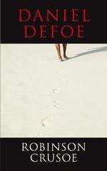 Robinson Crusoe : Classics - Daniel Defoe