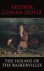 The Hound of the Baskervilles : Transatlantic Classics - Sir Arthur Conan Doyle