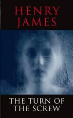 The Turn of the Screw : Transatlantic Classics - Henry James
