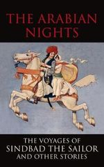 The Arabian Nights : The Voyages of Sinbad the Sailor and Other Stories