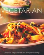 Vegetarian : Delicious, simple recipes for everyday cooking