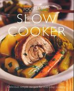 Slow Cooker : Delicious, simple recipes for everyday cooking