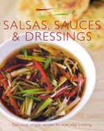 Salads, Sauces and Dressings : Delicious, simple recipes for everyday cooking