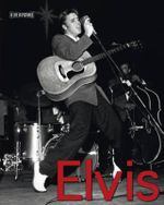 Elvis : A Life in Pictures