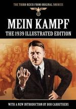 Mein Kampf - The 1939 Illustrated Edition - Adolf Hitler