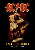 AC / DC - Uncensored on the Record - Jeff Perkins