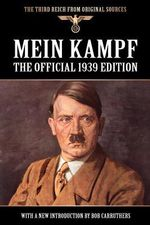 Mein Kampf : The Official 1939 Edition - Adolf Hitler