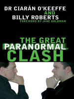 The Great Paranormal Clash - Ciar O'Keeffe-Roberts