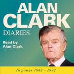 Diaries : In Power 1983-1992 - Alan Clark