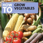 How to Grow Vegetables - Tom Petheric