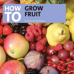 How to Grow Fruit - Tom Petheric