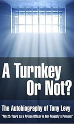 A Turnkey or Not? : The Autobiography of Tony Levy - Tony Levy
