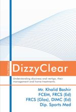 DizzyClear : Understanding dizziness and vertigo, their management and home treatments - Khalid Bashir