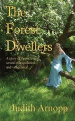The Forest Dwellers - Judith Arnopp