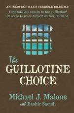 The Guillotine Choice - Michael J. Malone