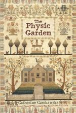 The Physic Garden - Catherine Czerkawska