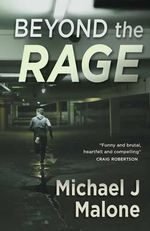 Beyond the Rage - Michael J. Malone