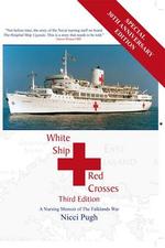 White Ship - Red Crosses : A Nursing Memoir of the Falklands War - Nicci Pugh