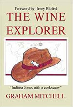 The Wine Explorer : Stories and Discoveries - Graham Mitchell