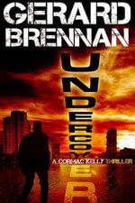 Undercover : A Cormac Kelly Thriller: A Cormac Kelly Thriller - Gerard Brennan
