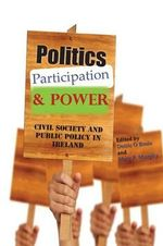 Politics, Participation & Power : Civil Society and Public Policy in Ireland