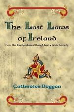 The Lost Laws of Ireland : A Study Guide for LSAT 68 (Hacking the LSAT Series... - Catherine Duggan
