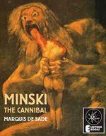 Minski The Cannibal - The Marquis De Sade