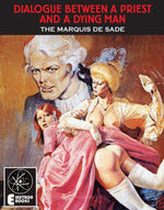 Dialogue Between A Priest And A Dying Man - Marquis De Sade