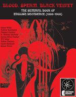 Blood, Sperm, Black Velvet : The Seminal Book Of English Decadence (1888-1908) - Oscar Wilde