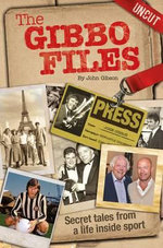 The Gibbo Files - John Gibson