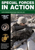 Special Forces in Action : Elite Forces Operations 1991-2011 - Alexander Stilwell