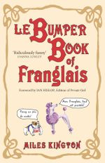 Le Bumper Book of Franglais - Miles Kington