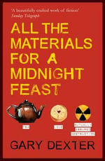 All the Materials for a Midnight Feast - Gary Dexter