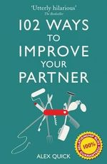 102 Ways to Improve Your Partner - Alex Quick