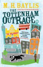 The Tottenham Outrage - M.H. Baylis