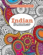 Really Relaxing Colouring Book 6 : Indian Summer - A Jewelled Journey Through Indian Pattern and Colour - Elizabeth James