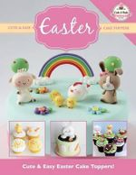 Cute & Easy Easter Cake Toppers! - The Cake & Bake Academy