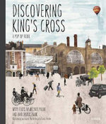 Discovering King's Cross : a Pop Up Book - Jay Merrick