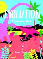 Evolution : A Colouring Book - Anna Kilpelainen