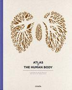 Atlas of the Human Body - Vanessa Jessop