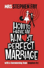 How to Have an Almost Perfect Marriage : Chemical and Metabolic Analysis - Mrs. Stephen Fry